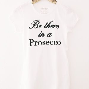 Tiff + Jen 'Be There in a Prosecco' white tee